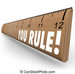 You Rule Ruler Praise Compliment Good Review - The words You...