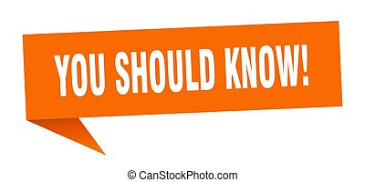 you should know! banner. you should know! speech bubble. you...