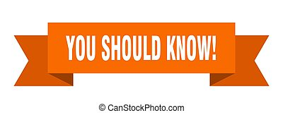 you should know! ribbon. you should know! isolated band sign...