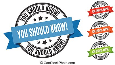 you should know! stamp. round band sign set. label