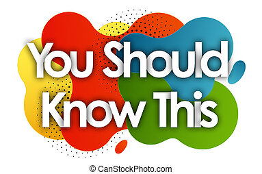 You Should Know This in color bubble background