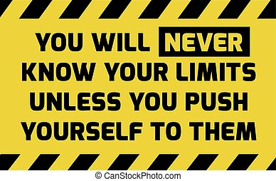 You will never know your limits sign