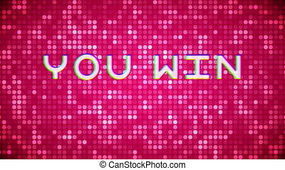 You win white text spawning on disco pink background - ...
