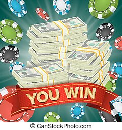 You Win. Winner Background Vector. Gambling Poker Chips Lucky Jackpot Illustration. Big Win Banner. For Online Casino, Playing Cards, Slots, Roulette. Money Stacks. Nightclub Billboard Concept.