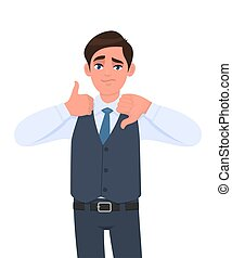 Young businessman in waistcoat showing thumb up and down gesture. Person making symbol of good & bad sign. Male character design illustration. Human emotions and expressions in vector cartoon.