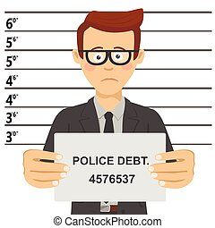 Young businessman with glasses posing for mugshot holding signboard with police debt text