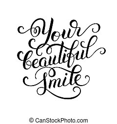 Your beautiful smile hand written inscription modern brush...