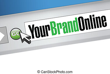 your brand online browser message illustration over a white...