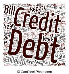 Your Debts and Debt Collectors text background wordcloud concept