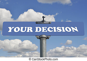 Your decision road sign