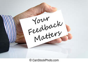 Your feedback matters text concept isolated over white...