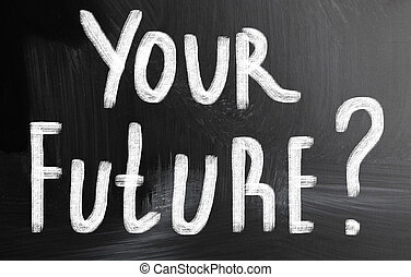 your future?