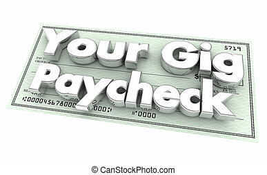 Your Gig Payment Check Earnings Job Contract Temporary Work 3d Illustration