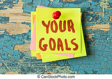 YOUR GOALS  text written on sticky note