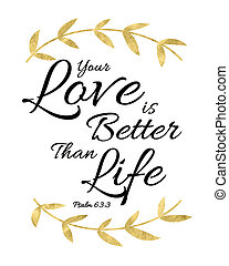 Your Love is Better than Life Bible Verse Art typography...