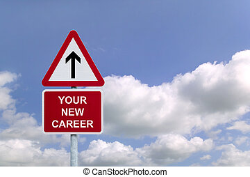 Your New Career Signpost - Signpost in the sky for \'Your...