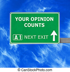 YOUR OPINION COUNTS road sign against clear blue sky