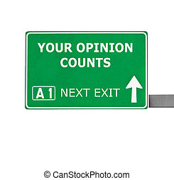 YOUR OPINION COUNTS road sign isolated on white