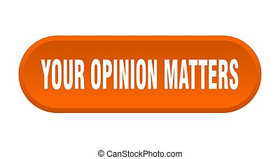 your opinion matters button. rounded sign isolated on white background
