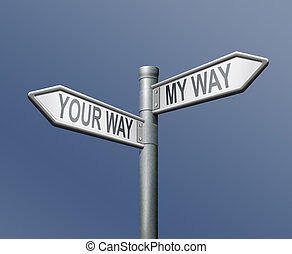 your or my way road sign - your way my way road sign on blue...