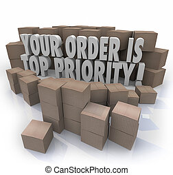 Your Order is Top Priority Packages Boxes Warehouse...