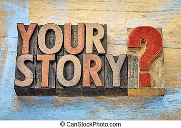 Your story question in wood type