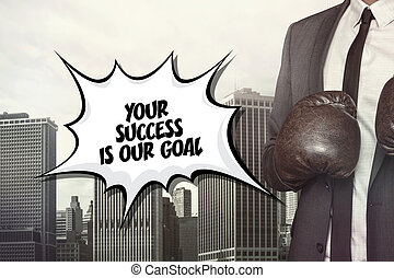 Your success is our goal text on speech bubble