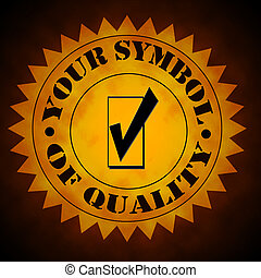 Your Symbol Of Quality