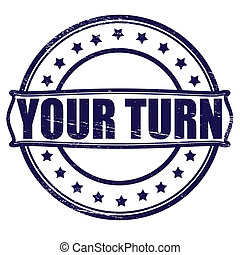 Your turn - Stamp with text your turn inside, vector...