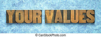 your values - word abstract in wood type