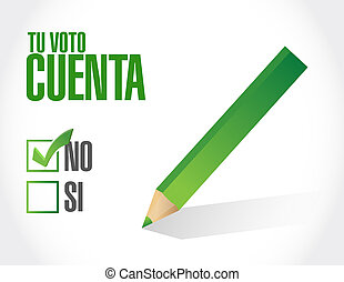 your vote counts in Spanish no approval check  mark message concept