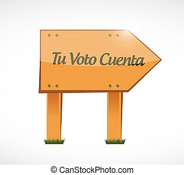 your vote counts in Spanish Wood sign concept illustration