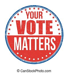 Your Vote Matters sign or stamp - Your Vote Matters grunge...