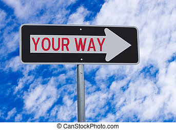 Your Way Directional Sign - A directional sign showing the...