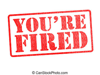 YOU'RE FIRED Rubber Stamp over a white background.