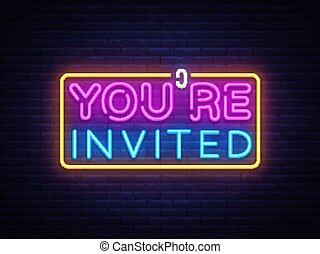 You're Invited neon text vector design template. Neon logo, light banner design element colorful modern design trend, night bright advertising, bright sign. Vector illustration