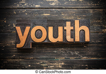 Youth Concept Vintage Wooden Letterpress Type Word