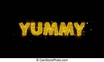 Yummy Text Sparks Particles on Black Background.