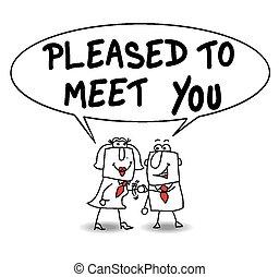 zadowolony, żeby spotkać się, ty