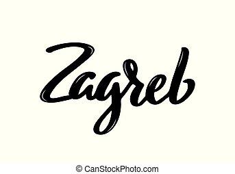 Zagreb handwritten calligraphy name of Croatia city.