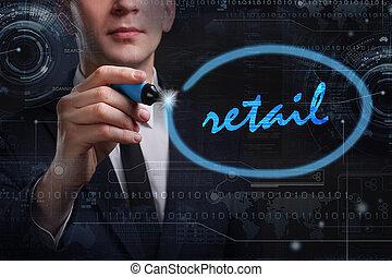 zakelijk, technologie, internet, en, netwerk, concept., jonge, zakenmens , schrijvende , word:, detailhandel