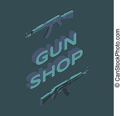 zaopatrywać, bro, typografia, sprzedaż, handlowy, concept., armata, isometric, pistolety, ilustracja, chorągiew, broń palna, towarzyski, detal, template., reklama, automatyczny, maszyna, sklep, amunicja, media, afisz