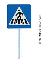 Zebra crossing pedestrian cross warning traffic sign pole -...