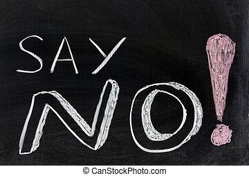 zeggen, no!