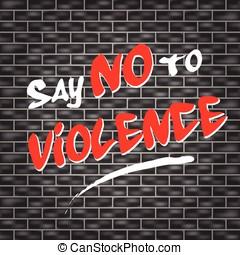 zeggen, violence, nee