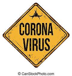 zeichen, rostiges , weinlese, korona, metall, virus