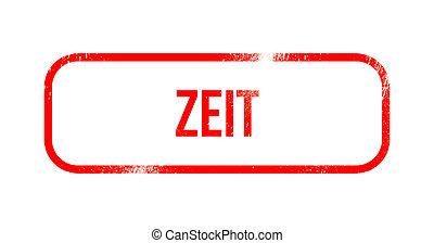 Zeit - red grunge rubber, stamp