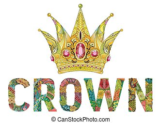 Zentangle stylized crown with word. Hand Drawn lace vector illustration