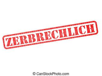 Zerbrechlich Stempel - Zerbrechlich (Fragile) Stamp over a...