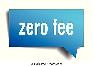 zero fee blue 3d speech bubble - zero fee blue 3d square...